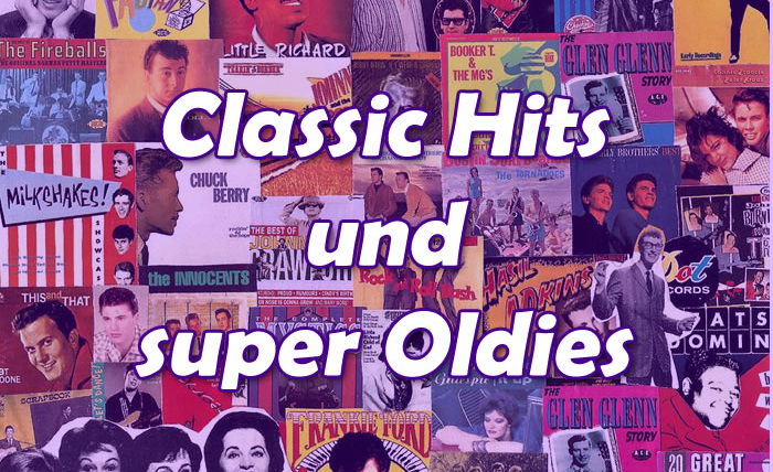 Classic Hits und super Oldies